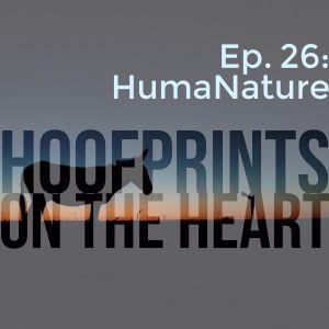 Episode 26: HumaNature - Hoofprints on the Heart