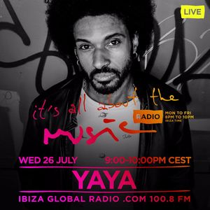 Yaya - Live@ It's All About the Music - Ibiza Global Radio 26.07.2017