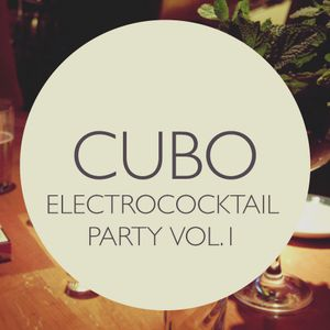 Cubo: Electrococktail Party Vol. 1