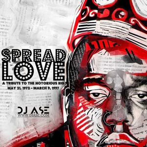 Spread Love - A Tribute to the Notorious B.I.G. by @djASE