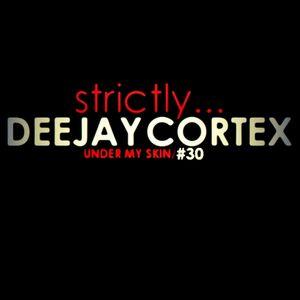 Dj Cortex - Under My Skin #30 (Strictly...)