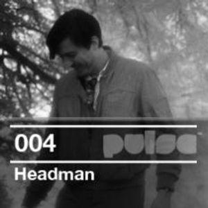Pulse.004 - Headman