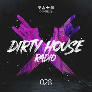 Dirty House Radio #028