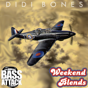 Didi Bones - Weekend Blends x Bass Attack