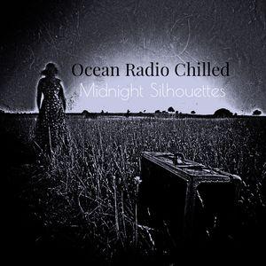"Ocean Radio Chilled ""Midnight Silhouettes"" 10-8-17"