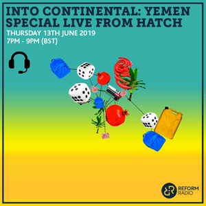 Into Continental Yemen Special Live From Hatch 13th June 2019