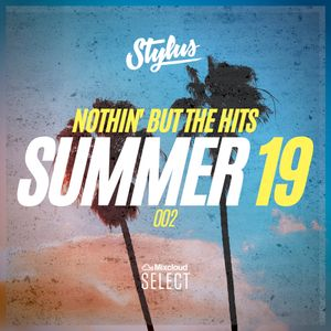 @DJStylusUK - Nothin' But The Hits Summer 19 (002)