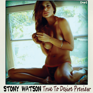 Stony Watson True To Desire Preview Mix