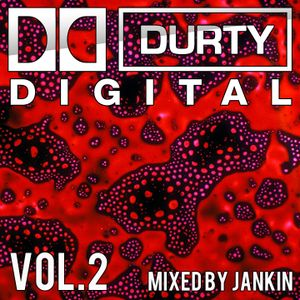 Durty Digital: Vol 2 (Jankin)