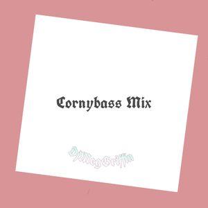 CORNYBASS MIXXX
