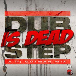 DJ CUTMAN - Dubstep Is Dead