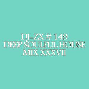 DJ-ZX # 149 DEEP SOULFUL HOUSE MIX XXXVII