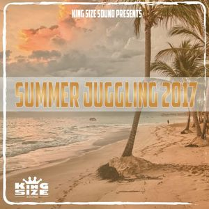 Summer Juggling 2017 presented by King Size Sound - Reggae & Dancehall