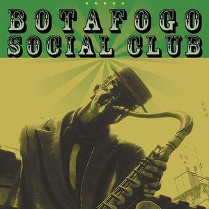 Botafogo Social Club 1st Anniversary Mixtape