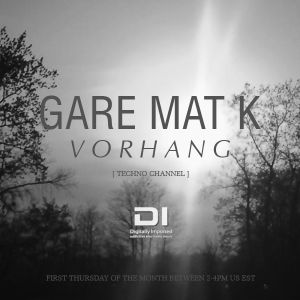 Gare Mat K @ DI.FM [Techno Channel] - 05th April 2012 / episode#1 - part2