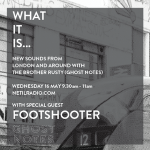 What It Is W/ Russel Porter & Footshooter - 30th May 2018