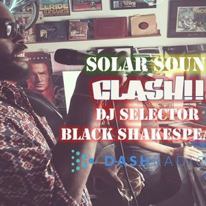 SOLAR Sound Clash Radio presents Black Shakespeare