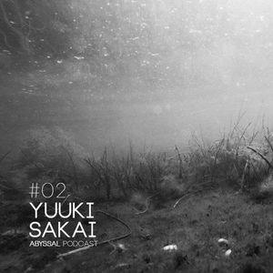 ABYSSAL PODCAST 02 | YUUKI SAKAI