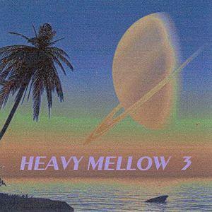Heavy Mellow lll