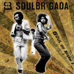 SoulBrigada pres. The Soul Of Reggae Vol. 4