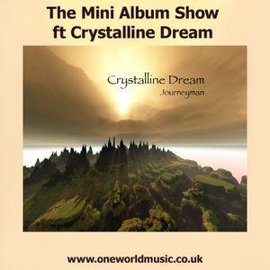 The Mini Album Show ft Crystalline Dream and Journeyman