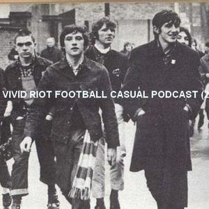 Vivid Riot Football Casual Podcast (2)