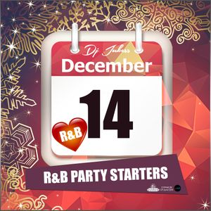 Jukess Advent Calendar - 14th December: R&B Party Starters