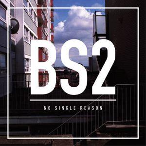 No Single Reason BS2
