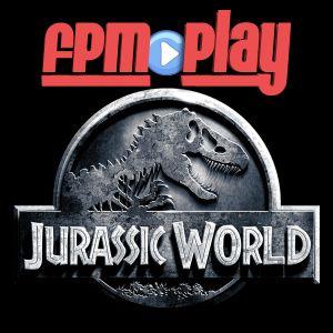 FPM Play #62: Jurassic World