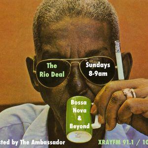 The Rio Deal: Bossa Nova & Beyond - September 11, 2016 (KXRY XRAY.FM every Sunday 8-9am)