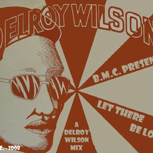 Delroy Wilson - Let There Be Love (BMC mix - 2008) by BMC's Reggae