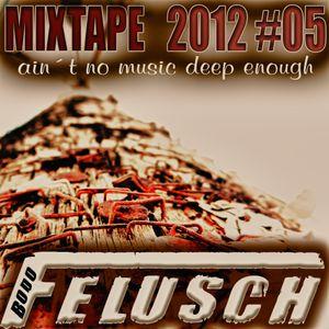 Mixtape 2012 #05 (ain´t no music deep enough)