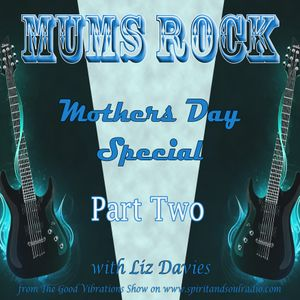 Mums Rock Part Two – Mother's Day Special with Liz Davies