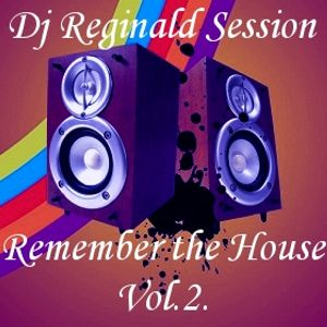 Dj Reginald Session - Remember the House Vol.2.