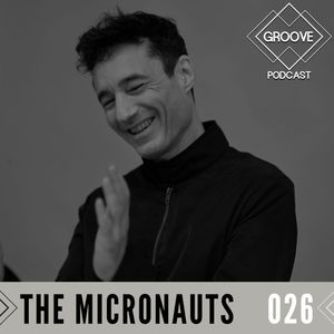 The Micronauts - Like That Underground GROOVE Podcast 026 [Mixtape]