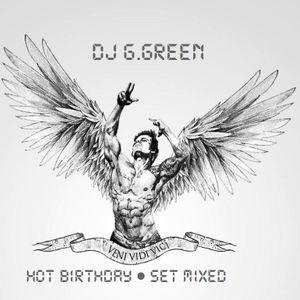 DJ G. Green presents Veni Vidi Vici - Hot Birthday (Set Mixed)