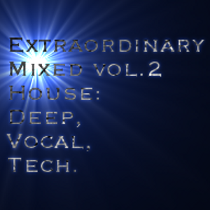 Extraordinary vol.2 House: Deep, Vocal, Tech Mix by Max Tee