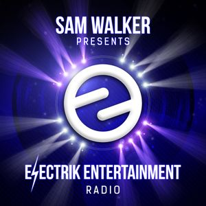 Sam Walker presents Electrik Radio 005