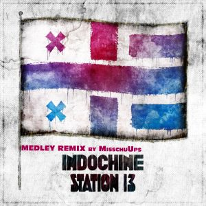 Indo - Station 13 (Medley remix by MisschuUps)
