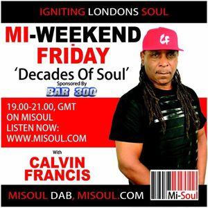 Calvin Francis 'Decades of Soul' / Mi-Soul Radio / Fri 7pm - 9pm / 07-07-2017