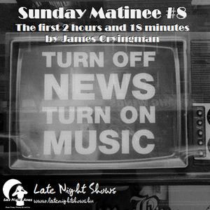 Sunday Matinee #8 | LNS