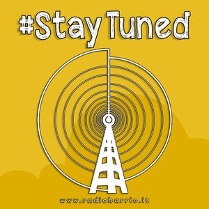 #StayTuned - 3x83   23 febbraio 2017