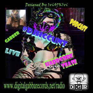 #DJHCCUNT @ D.G.Radio - HARDCORE TEASE! LIVE PODCAST OF VARIOUS HARDCORE GABBER ARTISTS.