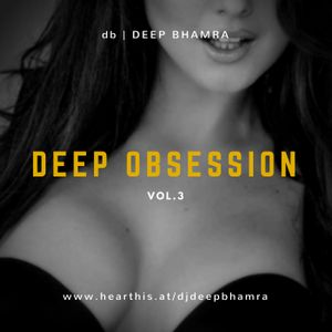 Deep Obsession - Vol.3 | db | Deep Bhamra