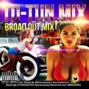 To-Tun Broad out mix, Mixed by shaunpowerz