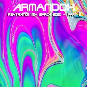 Armandox - Psytrance Mix March 2020 - Part 2