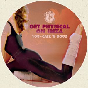 M.A.N.D.Y. Presents Get Physical Radio mixed by Catz 'N Dogz live at Watergate