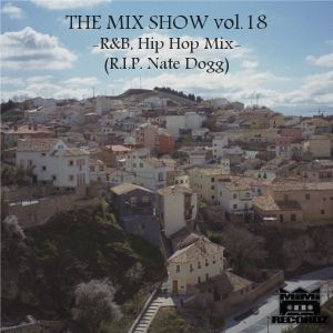 THE MIX SHOW vol.18 -R&B, Hip Hop mix- (Mixed by DJ H!ROKi, 2013-03-17)