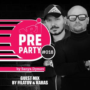 #018 NRJ PRE-PARTY by Sanya Dymov - Guest Mix by Filatov & Karas