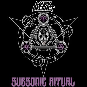 MARK INSTINCT - SUBSONIC RITUAL DJ MIX